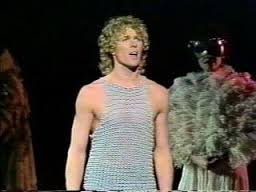 Pippin, as played by Greatest American Hero's WIlliam Katt-Believe it or not. Sorry. I know the comedy gods will punish me for that one.