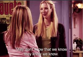 Friends Don't Know