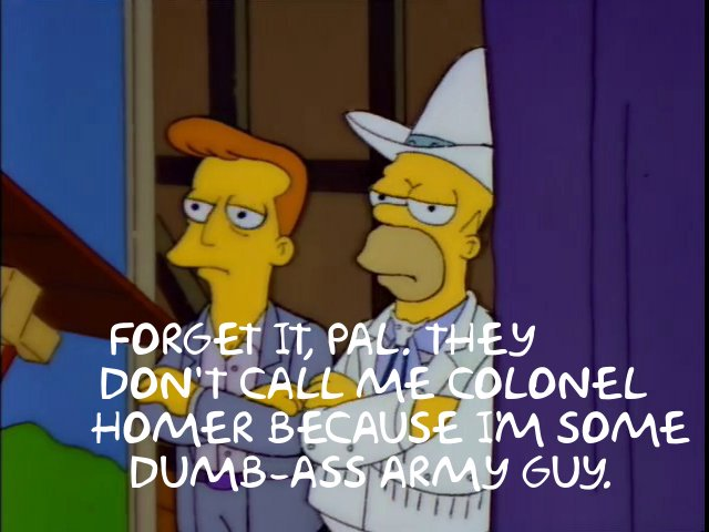 Simpsons Colonel Homer quote