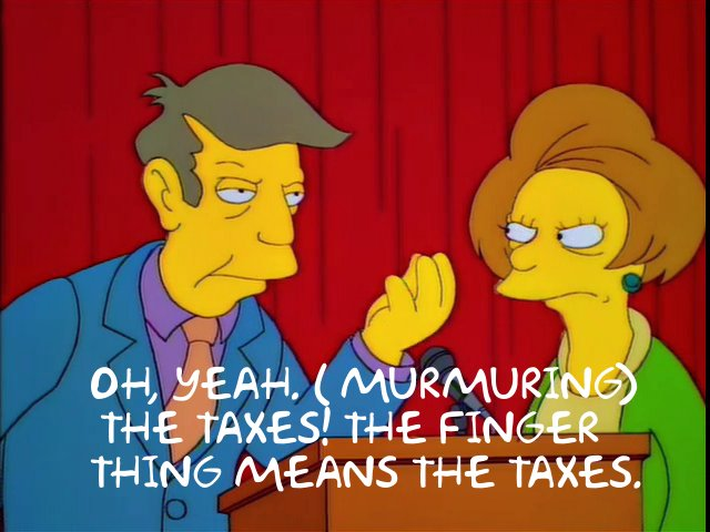 Simpsons Finger Thing Means the Taxes