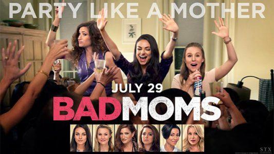 Bad Moms Banner