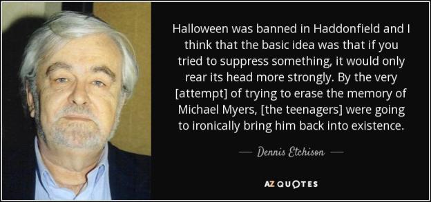 quote-halloween-was-banned-in-haddonfield-and-i-think-that-the-basic-idea-was-that-if-you-dennis-etchison-82-4-0430.jpg